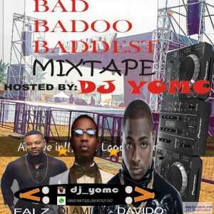Dj Yomc - Bahd, Badoo, Baddest Mixtape